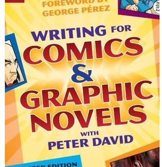 Writing for Comics and Graphic Novels - Peter David