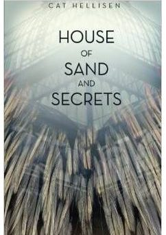 House of Sand and Secrets - Cat Hellisen