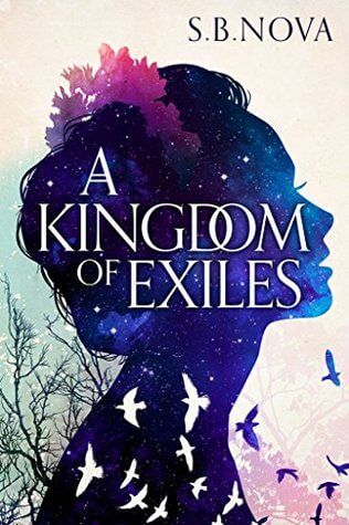 A Kingdom of Exiles – S. B. Nova